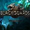 『Blackguards』 シナリオとゲーム性の二律背反