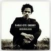 7.『Desireless』 Eagle-Eye Cherry