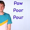 イングランドでは Paw と Pour と Poor は同音異義語