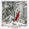 Blasphemer / The Sixth Hour