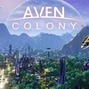 PC『Aven Colony』Mothership Entertainment LLC