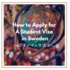 スウェーデンの学生ビザの申請方法
