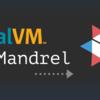 Mandrel:Quarkusに特化したGraalVMのディストリビューション
