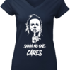 Cool Michael Myers Shhh No One Cares shirt