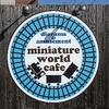 『miniature world cafe』 豊川