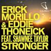 【ハウス/EDM】Erick Morillo & Eddie Thoneick feat. Shawnee Taylor – Stronger