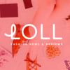 《NewOpen》フリル発!オシャレ好き女子のリアルマガジン「LOLL(ロール)」