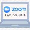 Zoomに接続できない!ログインできない!会議に参加できない!エラーコード5003の対処法