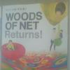 ネットの森 再登場!WOODS OF NET Returns!