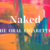 【THE ORAL CIGARETTES】新曲「Naked」のMV公開&デジタル配信開始!!