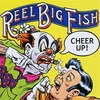 A Little Doubt Goes a Long Way/REEL BIG FISH