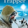 静かに深く感動した「狩人と犬、最後の旅」(The Last Trapper)
