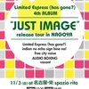 Limited Express(has gone?) 4th album 『JUST IMAGE』release tour in NAGOYA