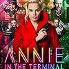 アニー・イン・ザ・ターミナルは、頭の悪い自分には難解だった。