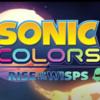 ソニック新作アニメ Sonic Colors Rise of the Wisps Part 1公開!