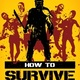 How to Survive(ハウツーサバイバル) (Steam版)