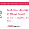 Technical descriptions of 0days found - EC-CUBE, SoyCMS, BaserCMS
