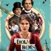 ヘンリー・カヴィルのシャーロックはチョット「いい人」過ぎるかも:映画評「エノーラ・ホームズの事件簿」