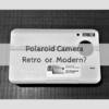 レトロの中にモダンを見い出す。Polaroid Z2300をレビュー!