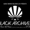 『BLACK ARCHIVES』 6月3日(土)〜6月11日(日)