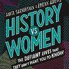 Gamergateの被害者にもなったフェミニストメディア批評家が、これまで語られてこなかった25人のたぐいまれな女性たちを描く新刊『History Vs Women』