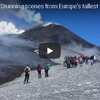 ヨーロッパ最大の活火山 エトナ山の溶岩流に接近