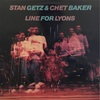 LINE FOR LYONS/STAN GETZ & CHET BAKER