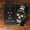 『A Man & His Watch』(ア・マン・アンド・ヒズ・ウォッチ)全ての時計にはストーリーがある
