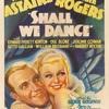 『踊らん哉(1937)』Shall We Dance