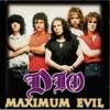 DIO - MAXIMUM EVIL (BON104/105)