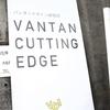 Vantan Cutting Edge 2017 at Creative Center Osaka