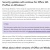 Office365 ProPlusがWindows7で今後もサポートされていくことになったようです