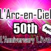 L'Arc〜en〜Ciel 50th L'Anniversary LIVE ライブレポート part5