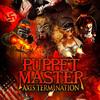 最新作『パペット・マスター:アクシス・ターミネーション(原題:PUPPET MASTER: AXIS TERMINATION)』の予告編映像が公開!