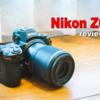 【機材レビュー】A to Z  SONY α7RIII から Nikon Z6(初代) に乗り換えました