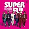 EXILE THE SECOND - SUPER FLY Lyrics 歌詞