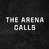 THE ARENA CALLS