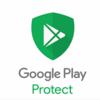 Google Playプロテクトの使い方!【無料、セキュリティ対策、Android、有害なアプリ、検知】