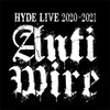 "【ネタバレ注意】「TETSUYA ""Xmas LIVE STREAMING 2020""」& 「HYDE LIVE 2020-2021 ANTI WIRE」セットリスト"