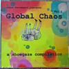 【おすすめ音源全曲レビュー】日本・台湾を含めた世界のレア音源を収録!Global Chaos Vol.1-a shoegaze compilation-