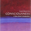 """CONSCIOUSNESS: A Very Short Introduction"" Susan Blackmore"