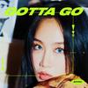 【歌詞訳】SOYOU(ソユ) / GOTTA GO(行けって)