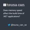 メモリの速度は.NETアプリケーションのビルド時間に影響を与えるのか