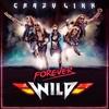 CRAZY LIXX 『Forever Wild』