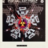 "File082:Pop will eat itself ""this is the day. This is hour. This is this!"""