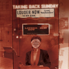 "【45枚目】""Louder Now""(Taking Back Sunday)"