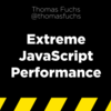 Thomas Fuchs「Extreme JavaScript Performance」(JSConf.eu2009)