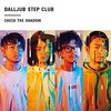 ◯CHECK THE SHADOW/DALLJUB STEP CLUB