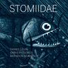 Daniel Levin / Chris Pitsiokos / Brandon Seabrook - Stomiidae