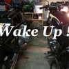 Wake Up ! さあ、ガソリン燃やそうぜ!